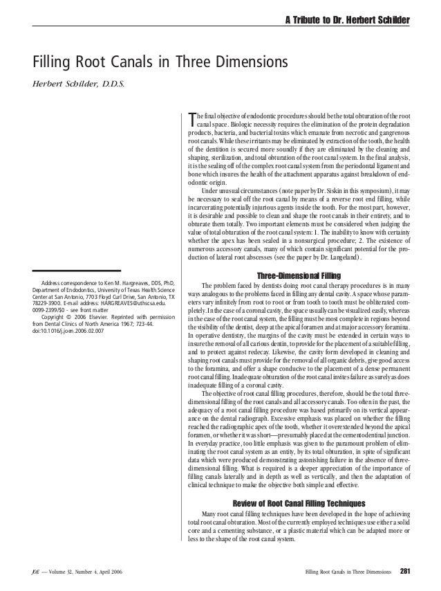 A Tribute to Dr. Herbert SchilderFilling Root Canals in Three DimensionsHerbert Schilder, D.D.S.                          ...