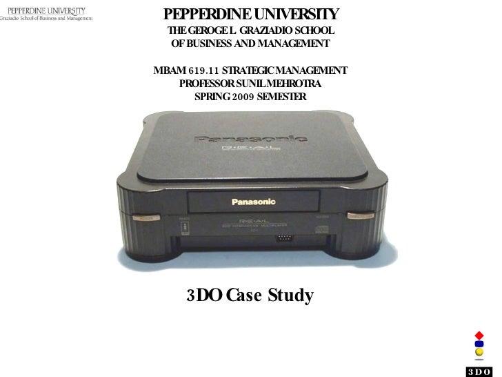 PEPPERDINE UNIVERSITY THE GEROGE L. GRAZIADIO SCHOOL OF BUSINESS AND MANAGEMENT MBAM 619.11 STRATEGIC MANAGEMENT PROFESSOR...