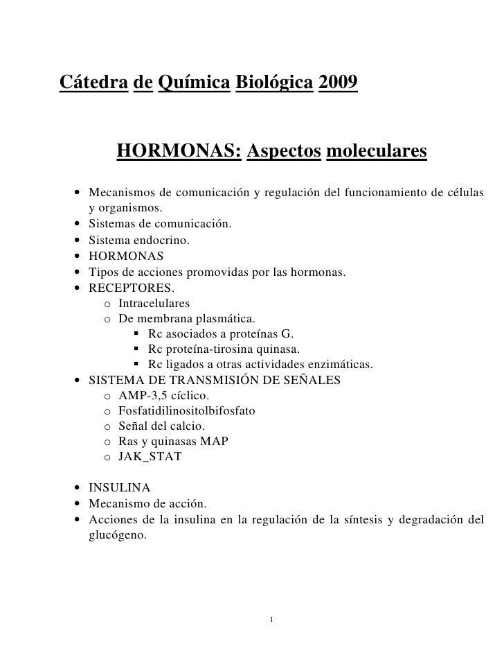 Cátedra de Química Biológica 2009           HORMONAS: Aspectos moleculares   • Mecanismos de comunicación y regulación del...