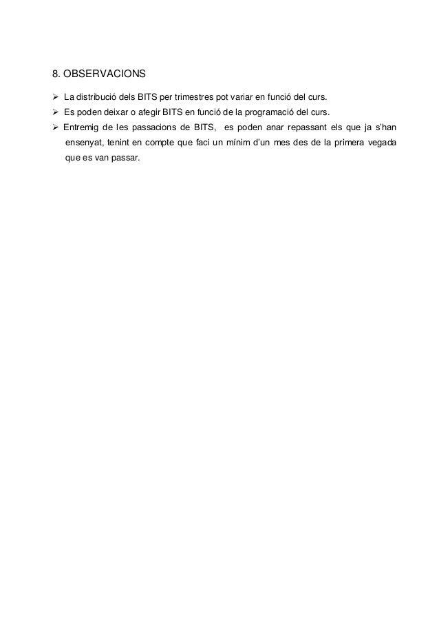 8. OBSERVACIONS La distribució dels BITS per trimestres pot variar en funció del curs. Es poden deixar o afegir BITS en ...