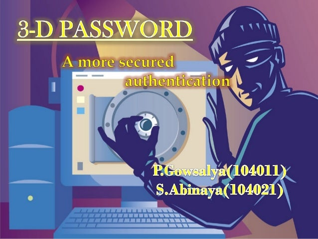 INTRODUCTIONCurrent Authentification suffer from many weakness.Textual passwords are commonly used,users do not follow th...