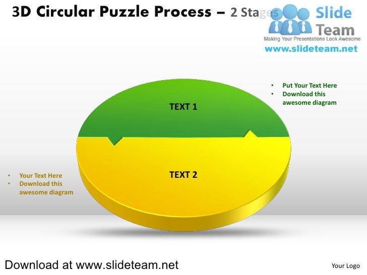 3D Circular Puzzle Process – 2 Stages                                       •    Put Your Text Here                       ...