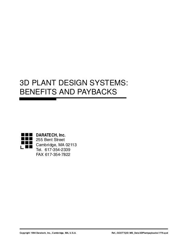 Copyright 1994 Daratech, Inc., Cambridge, MA, U.S.A. Ref,; SCOTT@D:MS_Data3DPlantpaybacks1770.qxd 3D PLANT DESIGN SYSTEMS:...