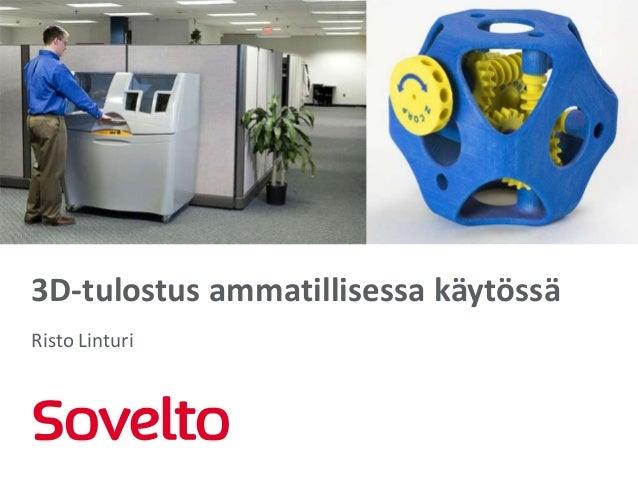 3D-tulostus ammatillisessa käytössä Risto Linturi