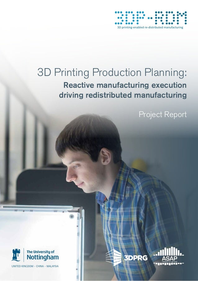 3D Printing Production Planning: Reactive manufacturing execution driving redistributed manufacturing Project Report