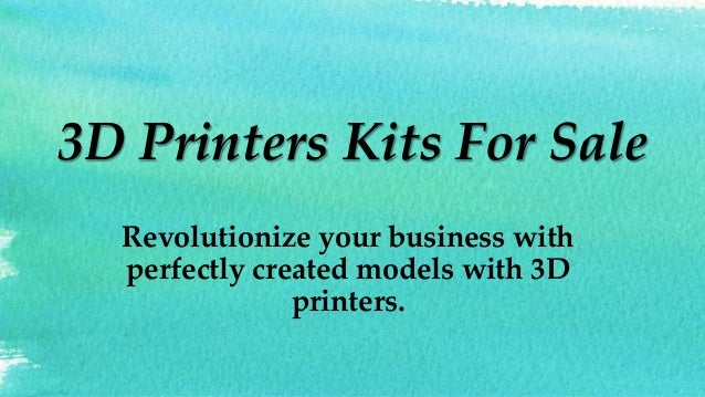 3D Printers Kits For Sale Revolutionize your business with perfectly created models with 3D printers.