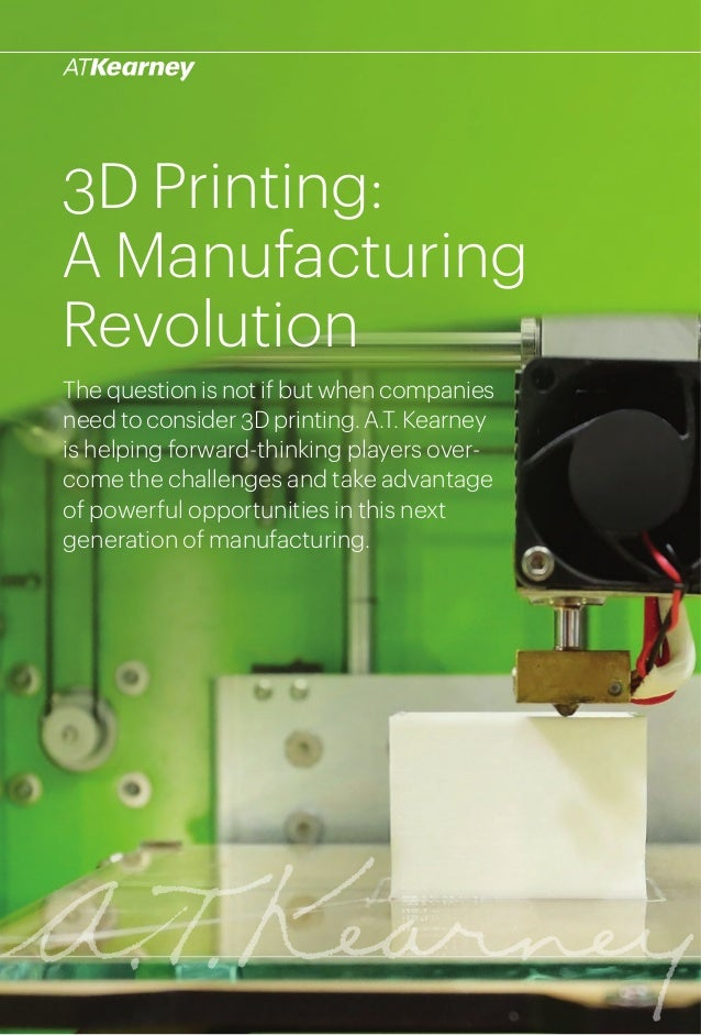 13D Printing: A Manufacturing Revolution 3D Printing: A Manufacturing Revolution The question is not if but when companies...