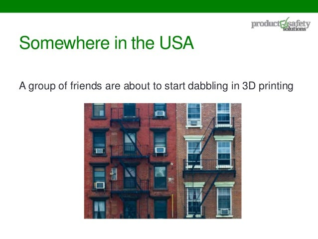 3D printing and product safety Slide 3