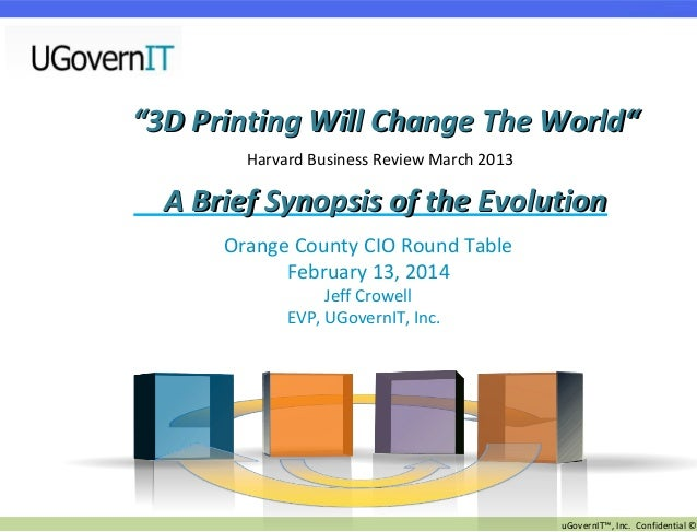 """3D Printing Will Change The World"" Harvard Business Review March 2013  A Brief Synopsis of the Evolution Orange County CI..."