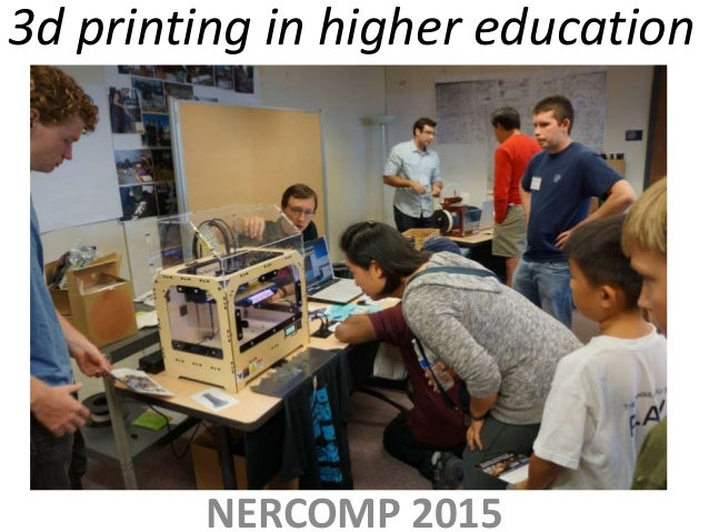3d printing in higher education NERCOMP 2015