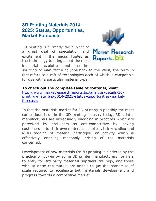 3D Printing Materials 20142025: Status, Opportunities, Market Forecasts 3D printing is currently the subject of a great de...