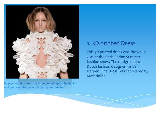 http://www.dezeen.com/2011/03/04/escapism-by-daniel-widrig-iris-van-herpen-and-mgx-by-materialise/1. 3D printed DressThis ...