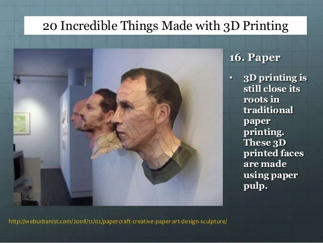 20 incredible things made with 3d printing for Made with 3d printer