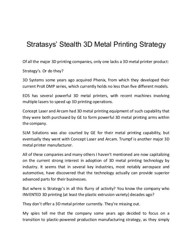 Stratasys' Stealth 3D Metal Printing Strategy Of all the major 3D printing companies, only one lacks a 3D metal printer pr...