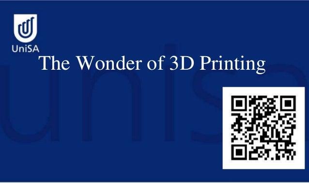 The Wonder of 3D Printing