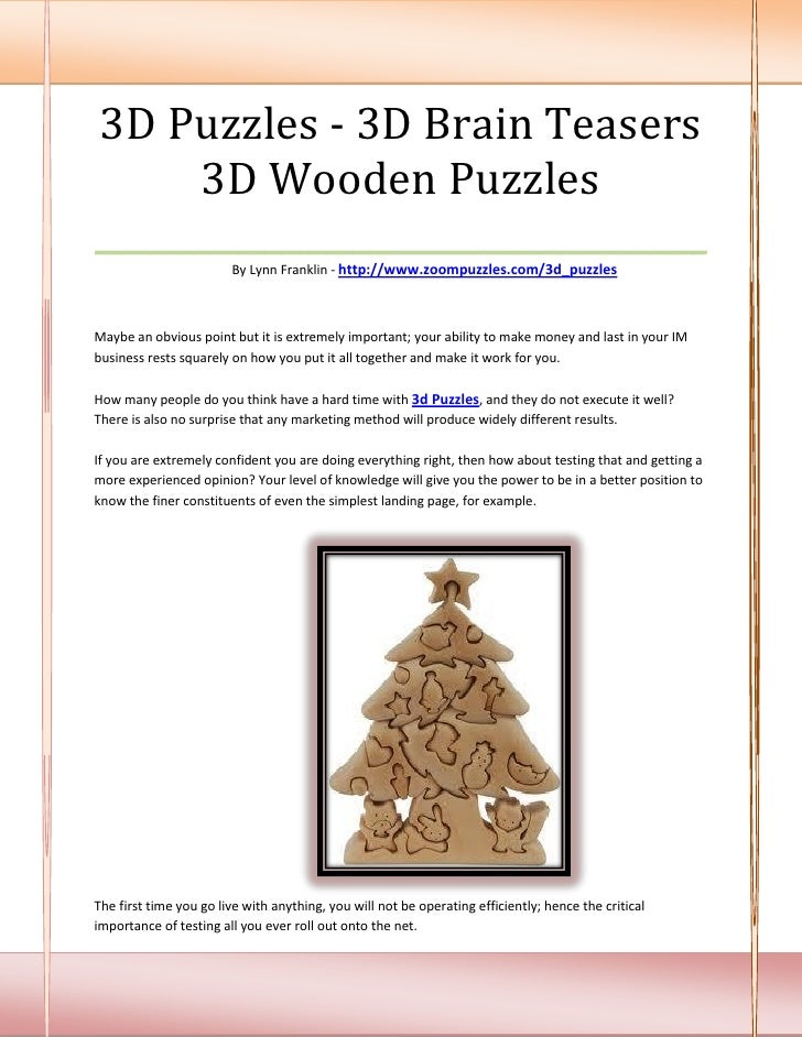 3D Puzzles - 3D Brain Teasers      3D Wooden Puzzles___________________________________                        By Lynn Fra...