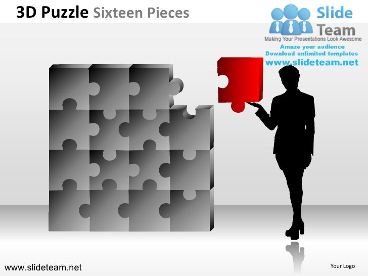 3D Puzzle Sixteen Pieceswww.slideteam.net            Your Logo