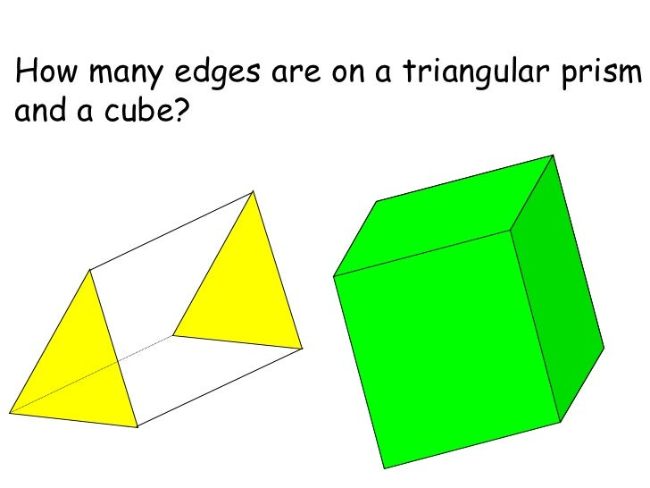 How many edges are on a triangular prism and a cube?