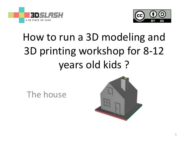 How to run a 3D modeling and 3D printing workshop for 8-12 years old kids ? The house 1
