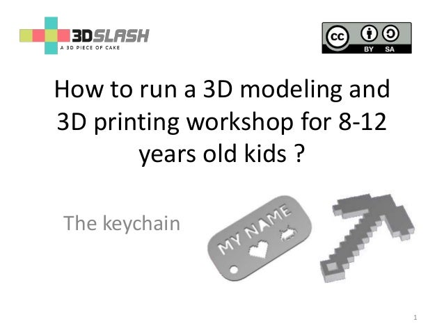 How to run a 3D modeling and 3D printing workshop for 8-12 years old kids ? 1 The keychain