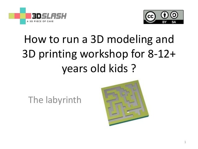 How to run a 3D modeling and 3D printing workshop for 8-12+ years old kids ? The labyrinth 1