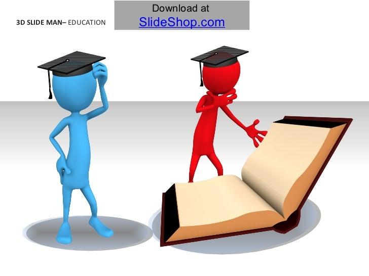 3D SLIDE MAN–  EDUCATION