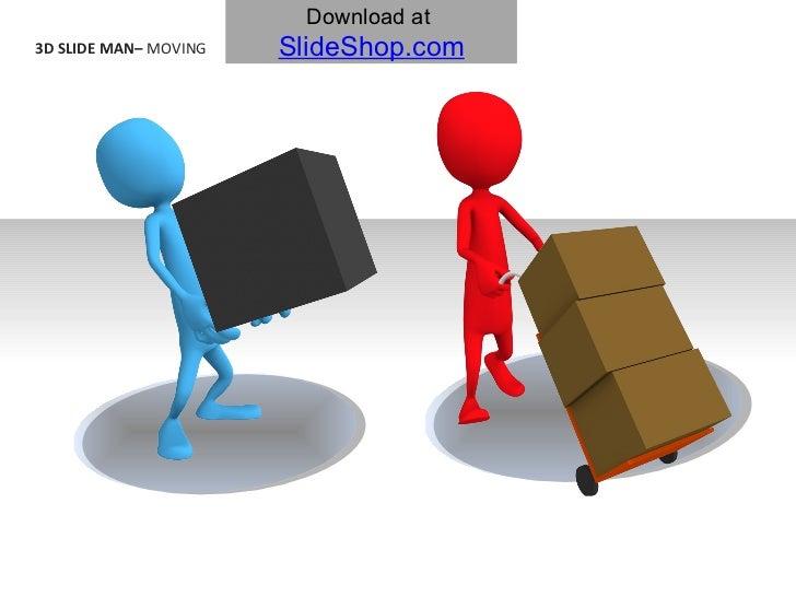3D SLIDE MAN–  MOVING