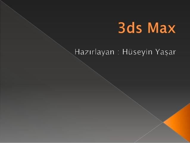  3DS Max nedir?  Tarihçe  Kullanım Alanları  Temel özellikler