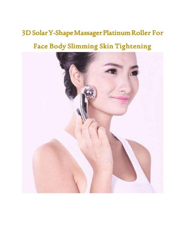 3D SolarY-ShapeMassagerPlatinumRoller For Face Body Slimming Skin Tightening