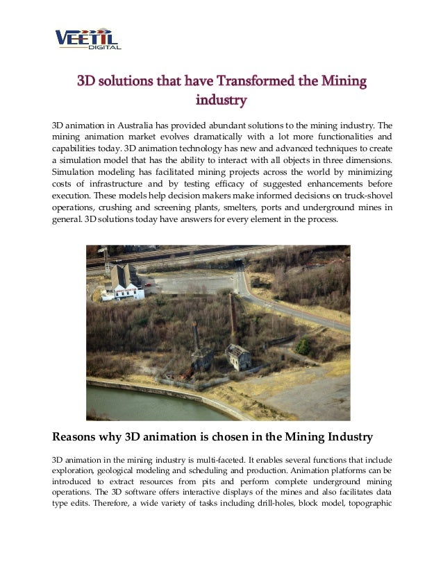 3D solutions that have Transformed the Mining industry 3D animation in Australia has provided abundant solutions to the mi...