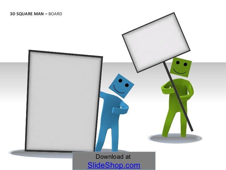 3D SQUARE MAN –  BOARD Download at  SlideShop.com