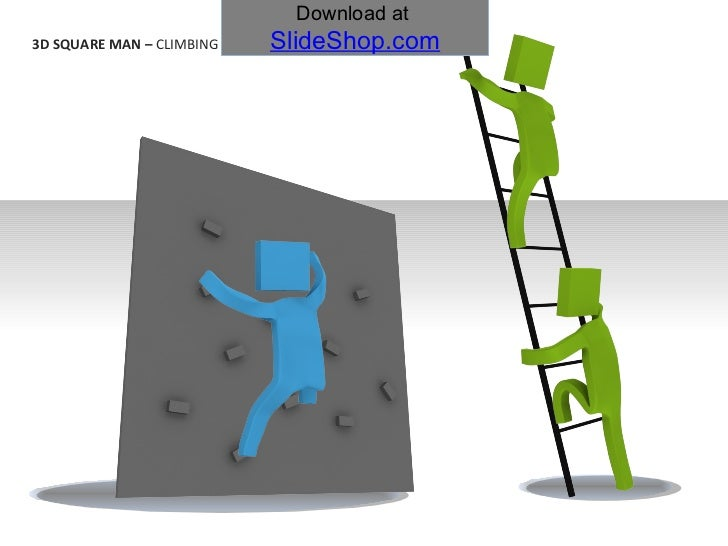 3D SQUARE MAN –  CLIMBING Download at  SlideShop.com