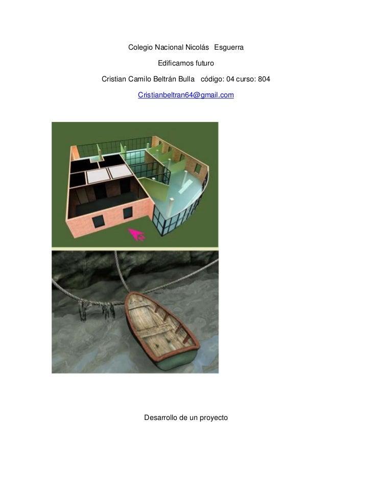 Colegio Nacional Nicolás Esguerra                Edificamos futuroCristian Camilo Beltrán Bulla código: 04 curso: 804     ...