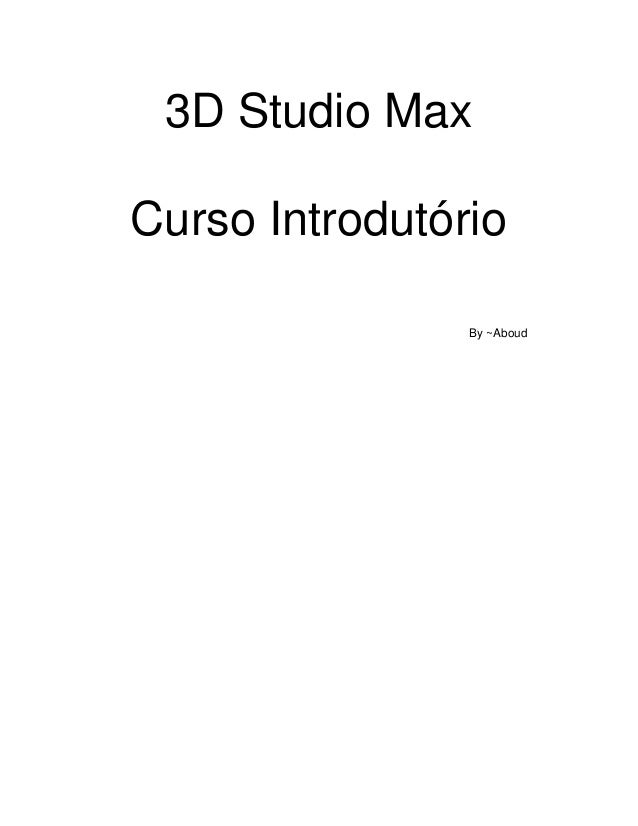 3D Studio MaxCurso Introdutório                By ~Aboud