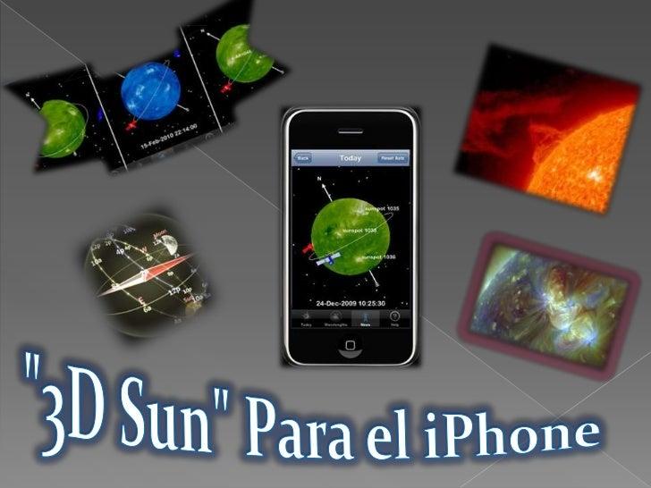 """""""3D Sun"""" Para el iPhone<br />"""