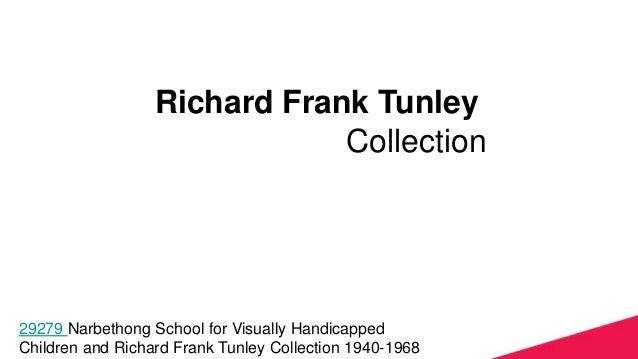 Richard Frank Tunley Collection hange format of slides – they are designed for widescreen 29279 Narbethong School for Visu...