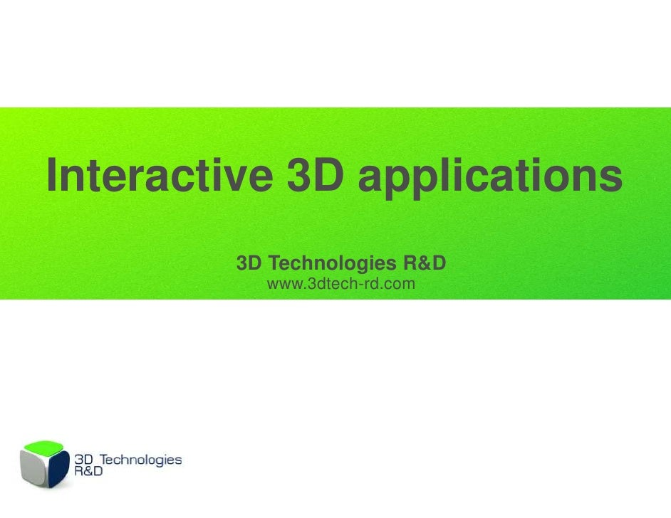 Interactive 3D applications        3D Technologies R&D          www.3dtech-rd.com