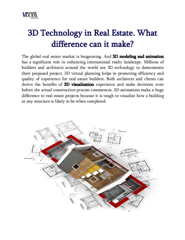 3D Technology in Real Estate. What difference can it make? The global real estate market is burgeoning. And 3D modeling an...