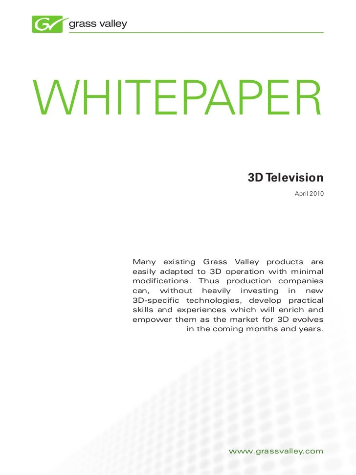 whitepaper                             3D Television                                        april 2010   Many existing Gra...