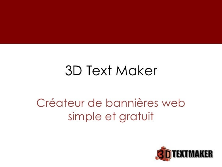 3D Text MakerCréateur de bannières web     simple et gratuit