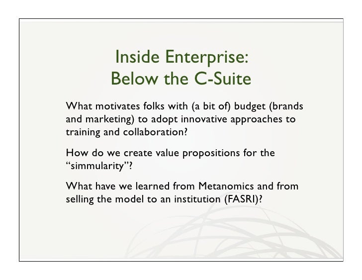 Inside Enterprise:          Below the C-Suite What motivates folks with (a bit of) budget (brands and marketing) to adopt ...