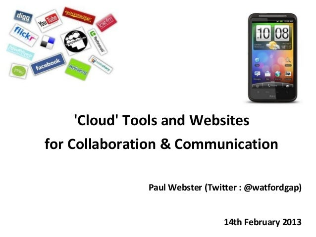 Cloud Tools and Websitesfor Collaboration & Communication               Paul Webster (Twitter : @watfordgap)              ...