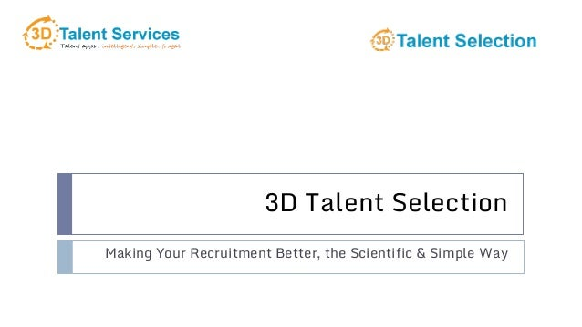 3D Talent Selection Making Your Recruitment Better, the Scientific & Simple Way