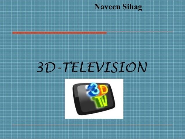 Naveen Sihag3D-TELEVISION