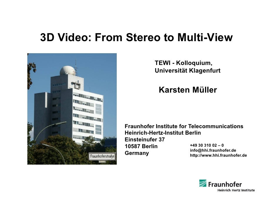 3D Video: From Stereo to Multi-View                              TEWI - Kolloquium,                             Universitä...