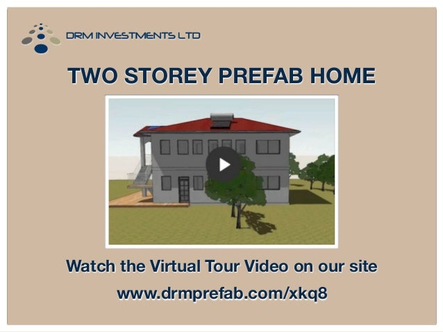 TWO STOREY PREFAB HOME  Watch the Virtual Tour Video on our site www.drmprefab.com/xkq8