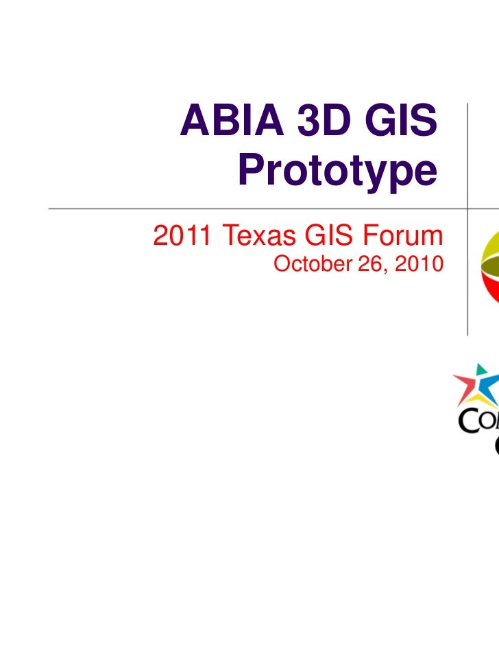 ABIA 3D GIS   Prototype2011 Texas GIS Forum        October 26, 2010