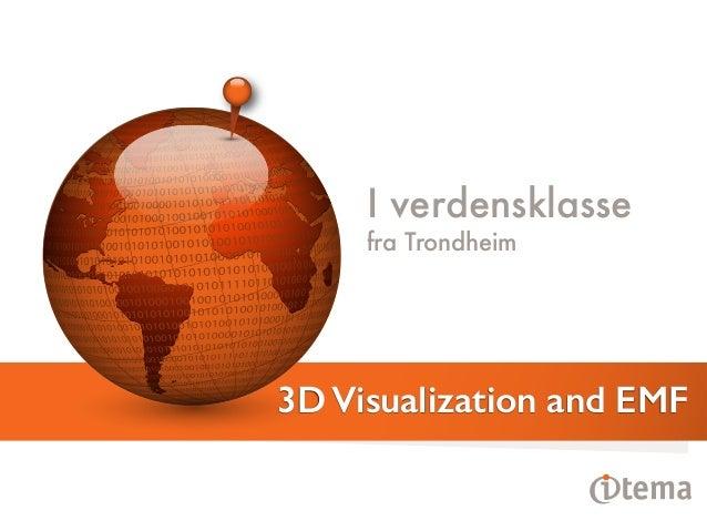 I verdensklasse fra Trondheim 3D Visualization and EMF