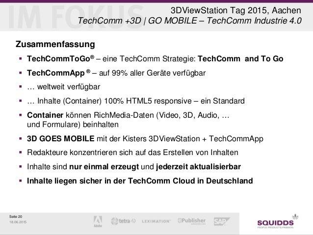 Seite 20 18.06.2015 3DViewStation Tag 2015, Aachen TechComm +3D | GO MOBILE – TechComm Industrie 4.0 Zusammenfassung  Tec...