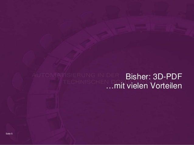 Seite 5 Bisher: 3D-PDF …mit vielen Vorteilen